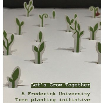 """Let's Grow Together: A Frederick University tree planting initiative"""
